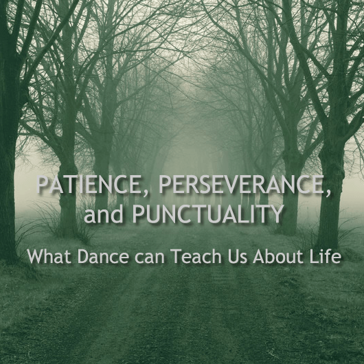 Patience, Perseverance, and Punctuality