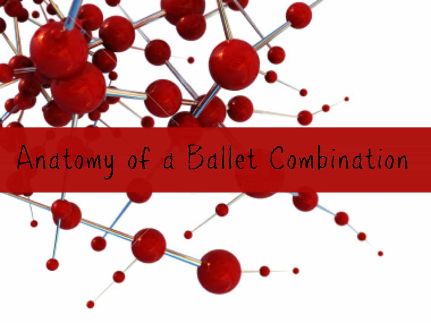 Anatomy of a Ballet Combination