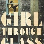 Book Review: GIRL THROUGH GLASS by Sari Wilson