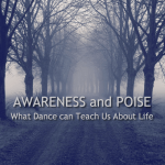 "What Dance Can Teach Us About Life (series) <small class=""subtitle"">Three part series on dance and life application</small>"